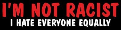 Not racist!.jpg